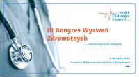 Przedstawiciele Śląskiego OW NFZ wezmą udział w III Kongresie Wyzwań Zdrowotnych